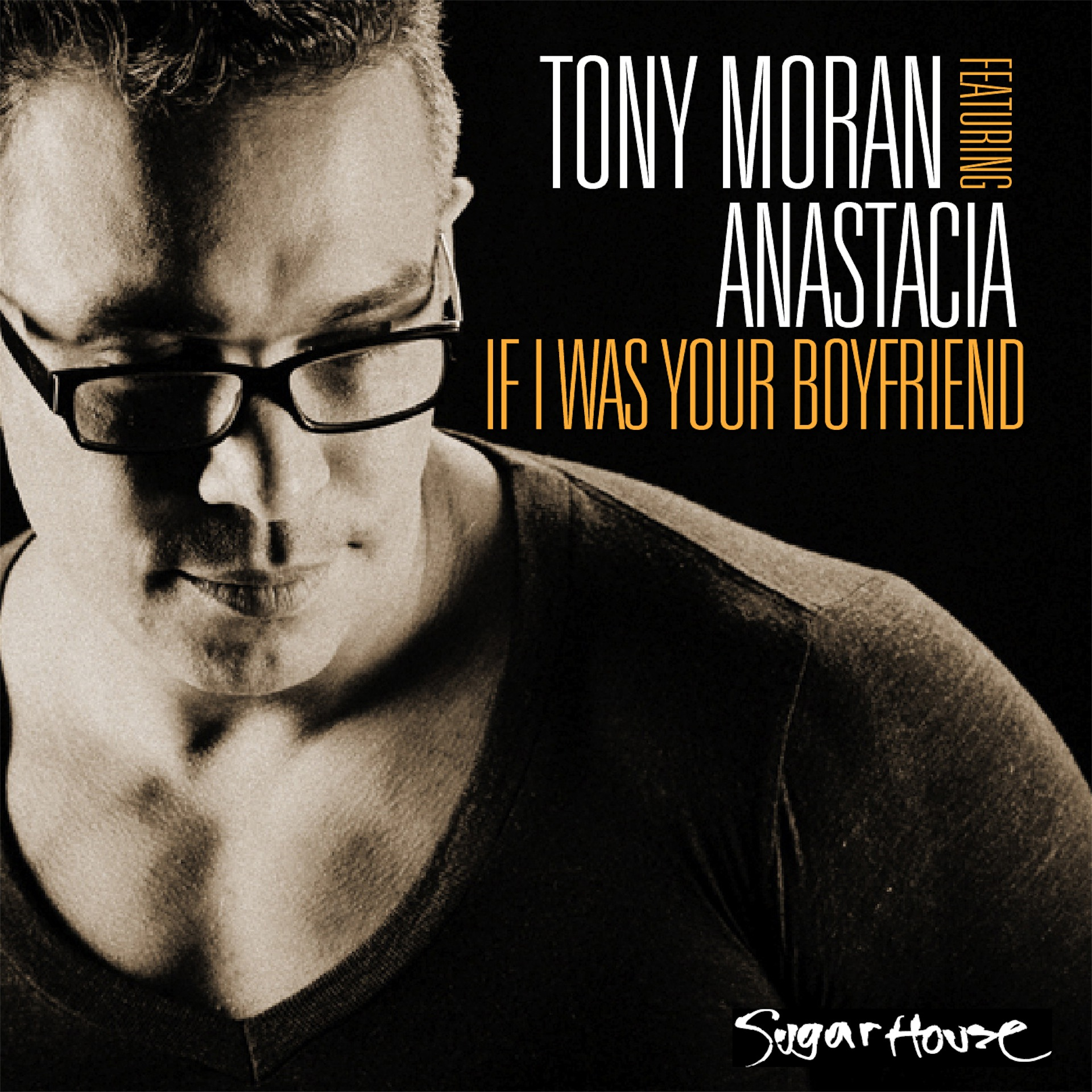 Tony Moran feat. Anastacia - If I Was Your Boyfriend